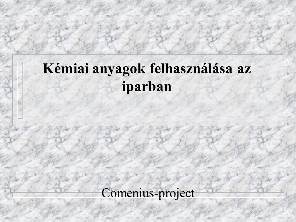 Kémiai anyagok felhasználása az iparban Comenius-project