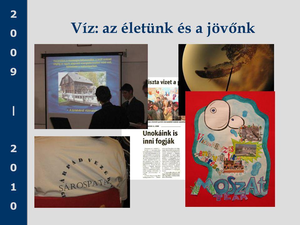 2009|20102009|2010 Víz: az életünk és a jövőnk