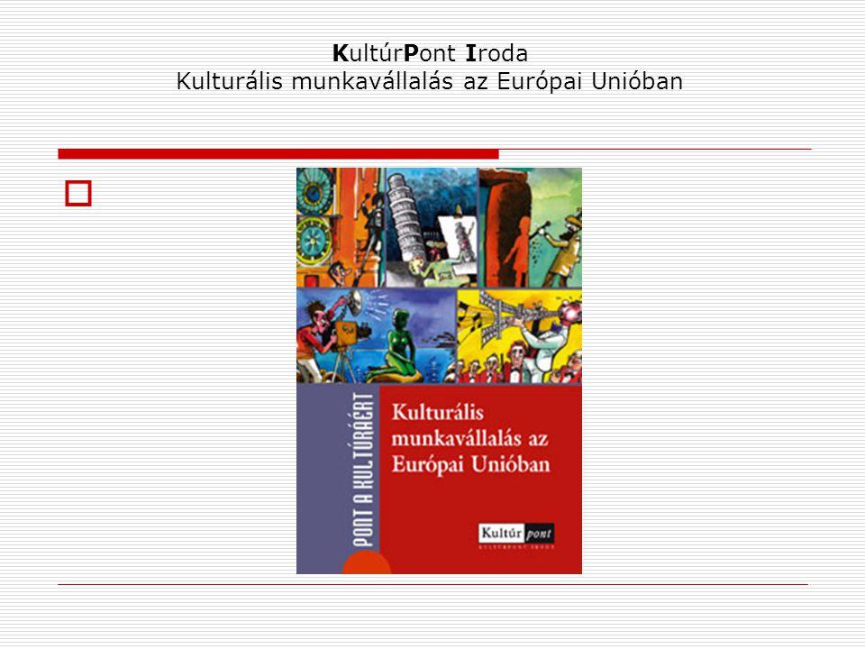 KultúrPont Iroda Kulturális munkavállalás az Európai Unióban