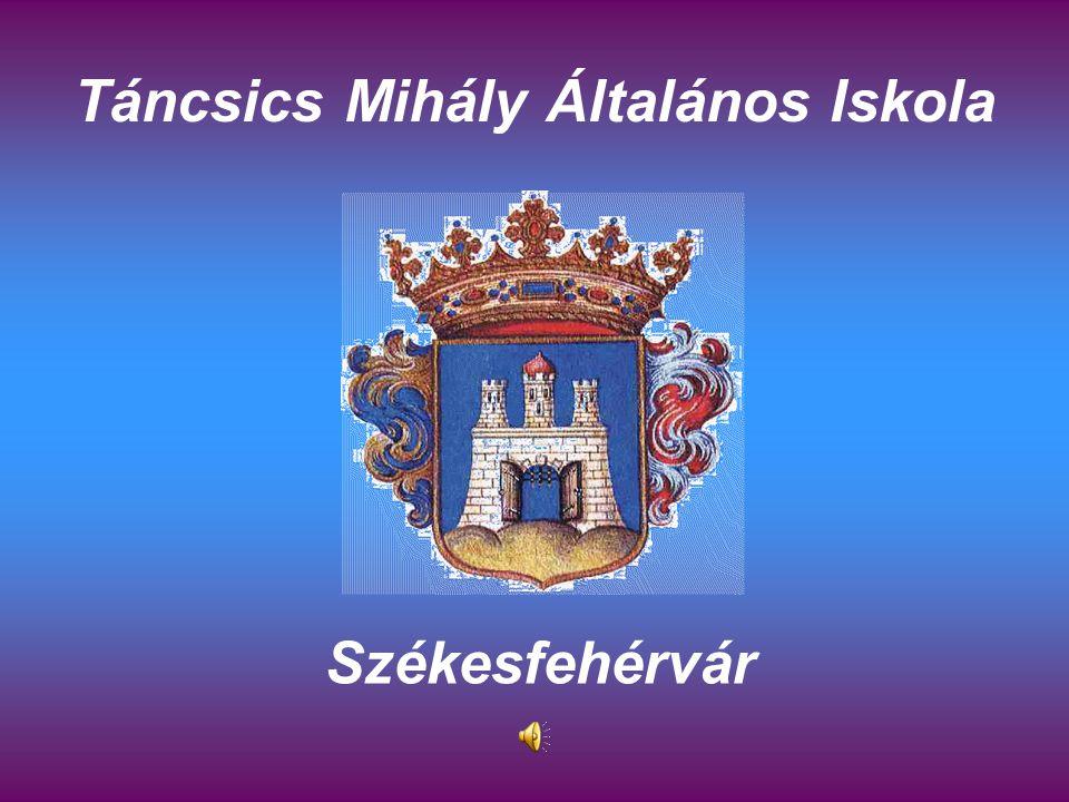 Táncsics Mihály Általános Iskola Székesfehérvár