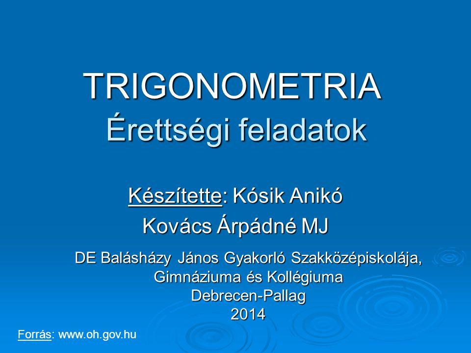 Értelmezési tartomány Trigonometrikus függvény