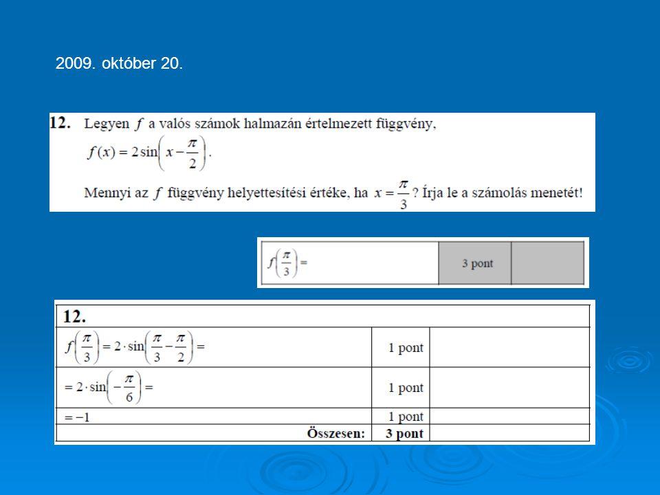 13. Oldja meg a következő egyenleteket: 2006. május 9. (6 pont)