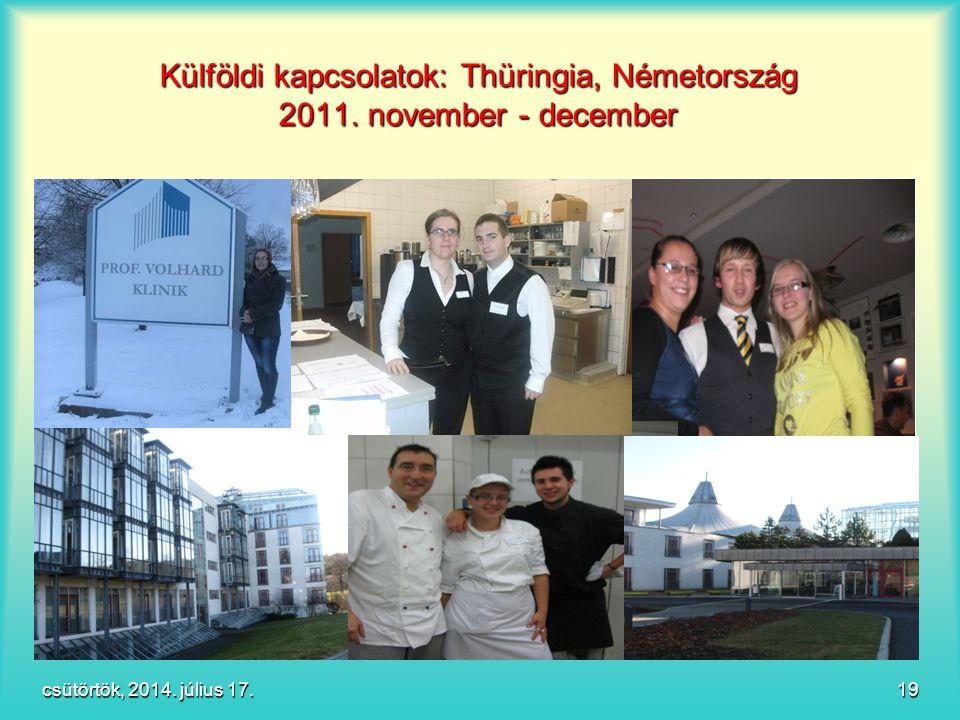 Külföldi kapcsolatok: Thüringia, Németország 2011. november - december csütörtök, 2014. július 17.csütörtök, 2014. július 17.csütörtök, 2014. július 1