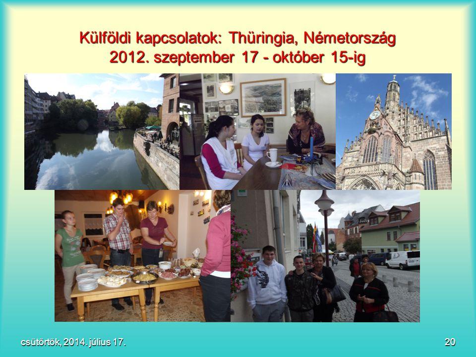 Külföldi kapcsolatok: Thüringia, Németország 2012. szeptember 17 - október 15-ig csütörtök, 2014. július 17.csütörtök, 2014. július 17.csütörtök, 2014