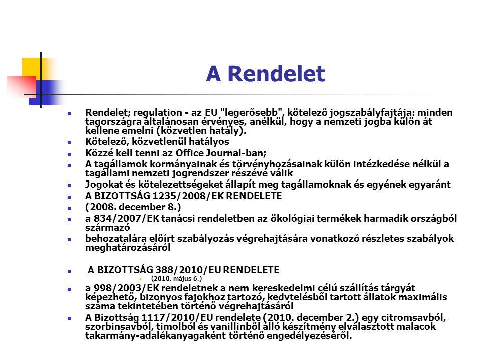 A Rendelet Rendelet; regulation - az EU