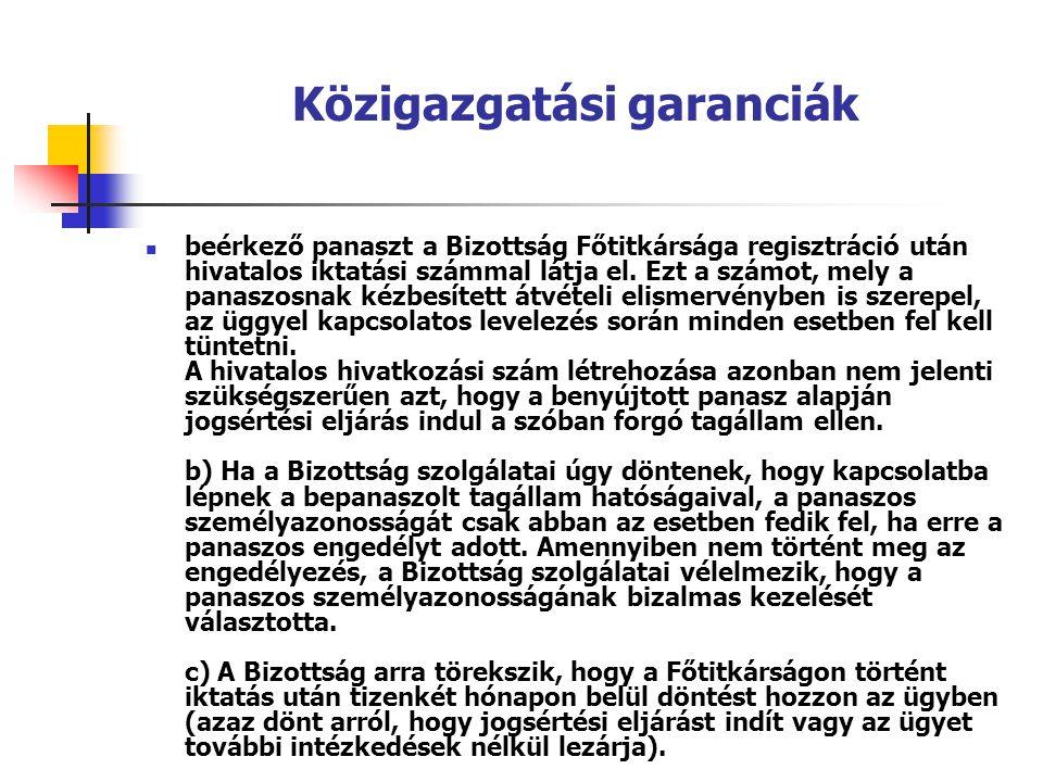 Közigazgatási garanciák beérkező panaszt a Bizottság Főtitkársága regisztráció után hivatalos iktatási számmal látja el. Ezt a számot, mely a panaszos