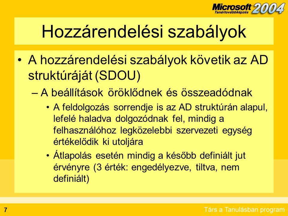 7 Hozzárendelési szabályok A hozzárendelési szabályok követik az AD struktúráját (SDOU) –A beállítások öröklődnek és összeadódnak A feldolgozás sorren