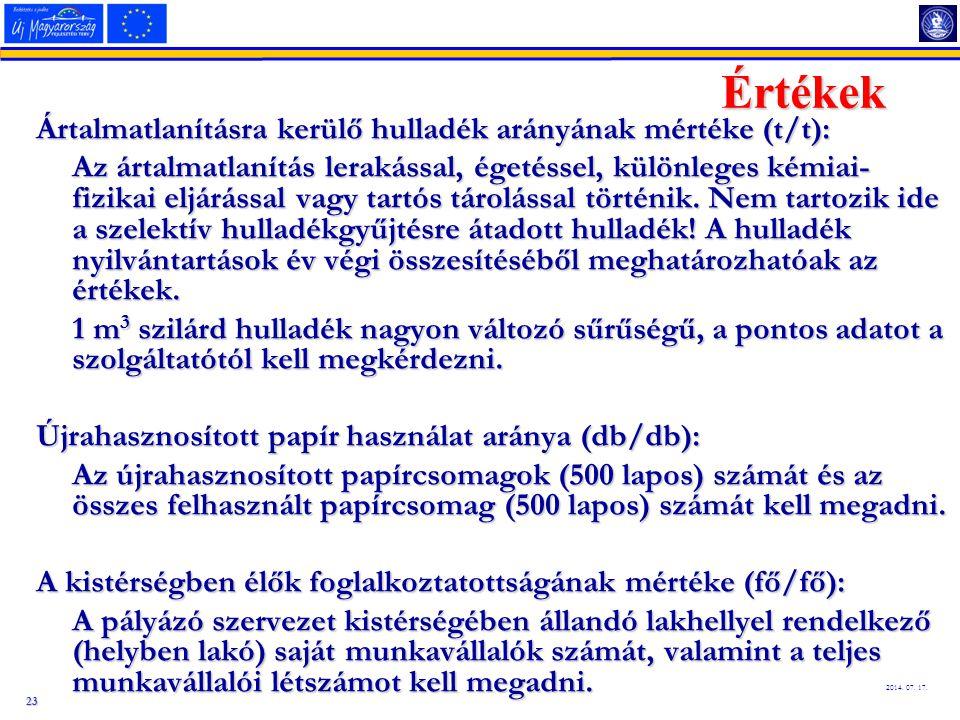 23 2014. 07. 17. Értékek Ártalmatlanításra kerülő hulladék arányának mértéke (t/t): Az ártalmatlanítás lerakással, égetéssel, különleges kémiai- fizik