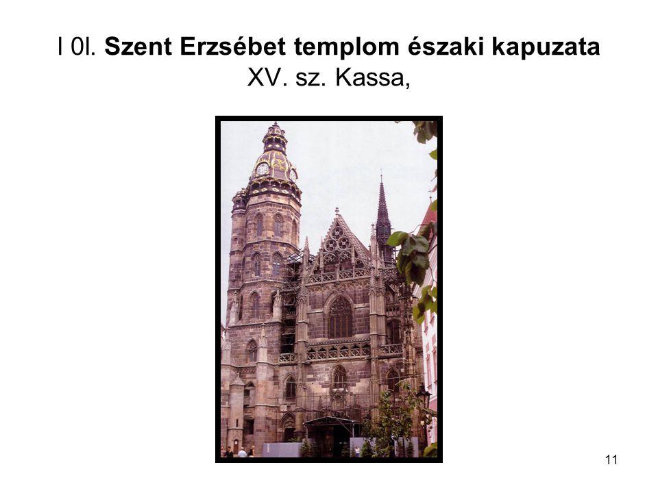 11 l 0l. Szent Erzsébet templom északi kapuzata XV. sz. Kassa,