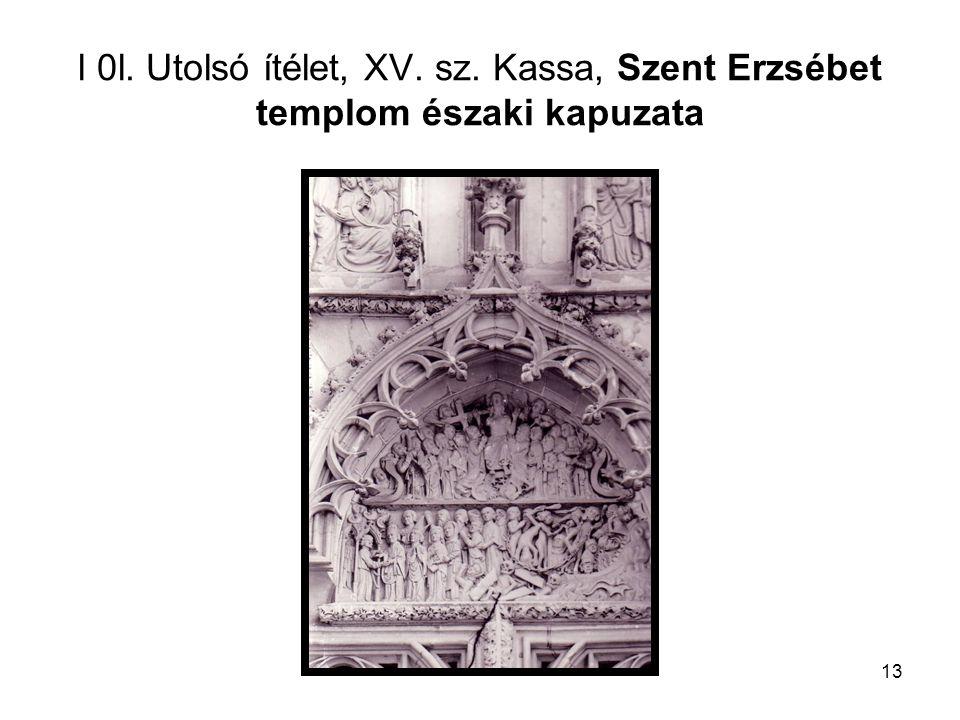 13 l 0l. Utolsó ítélet, XV. sz. Kassa, Szent Erzsébet templom északi kapuzata