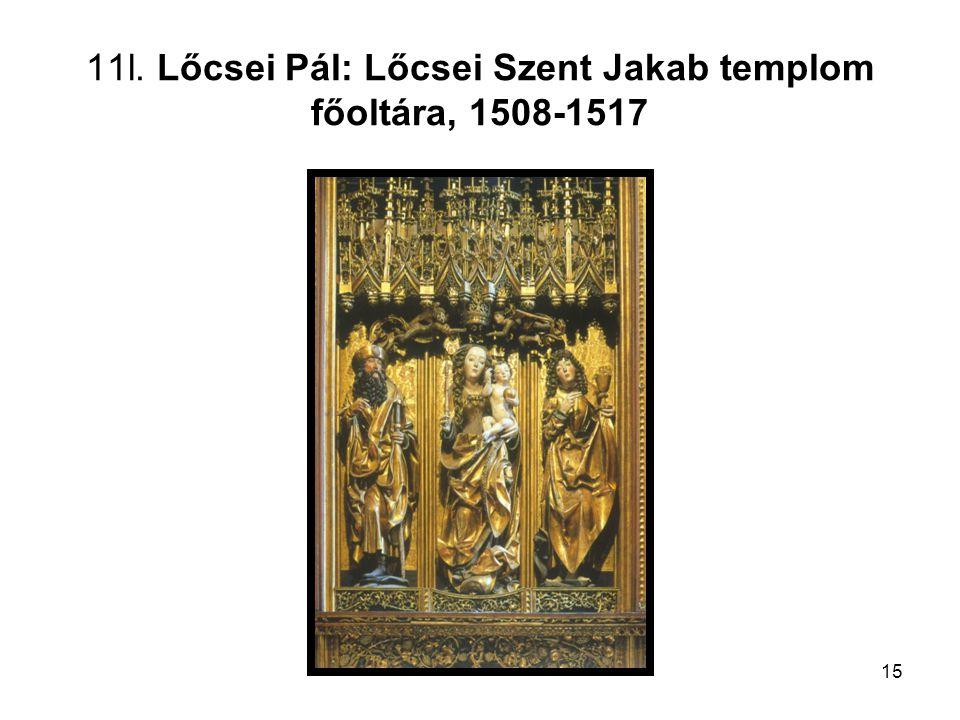 15 11l. Lőcsei Pál: Lőcsei Szent Jakab templom főoltára, 1508-1517