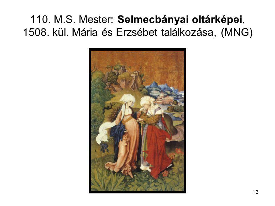16 110. M.S. Mester: Selmecbányai oltárképei, 1508. kül. Mária és Erzsébet találkozása, (MNG)