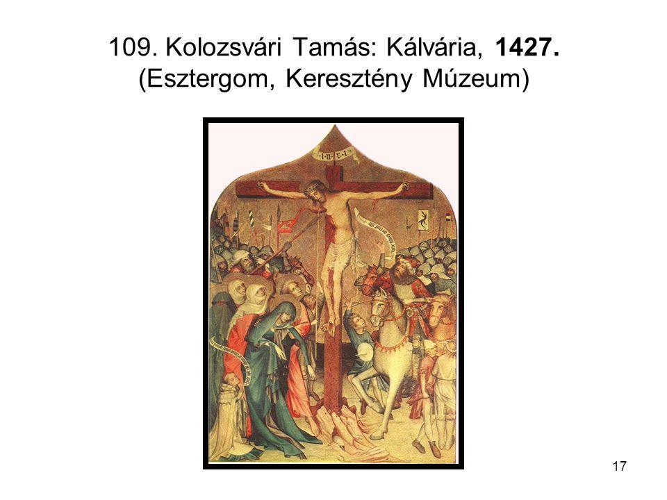 17 109. Kolozsvári Tamás: Kálvária, 1427. (Esztergom, Keresztény Múzeum)
