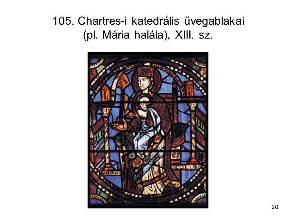 20 105. Chartres-i katedrális üvegablakai (pl. Mária halála), XIII. sz.