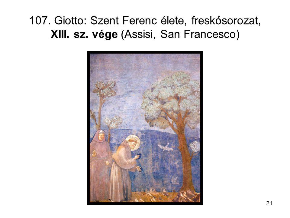 21 107. Giotto: Szent Ferenc élete, freskósorozat, XIII. sz. vége (Assisi, San Francesco)
