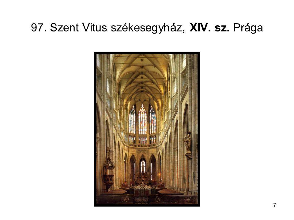 7 97. Szent Vitus székesegyház, XIV. sz. Prága