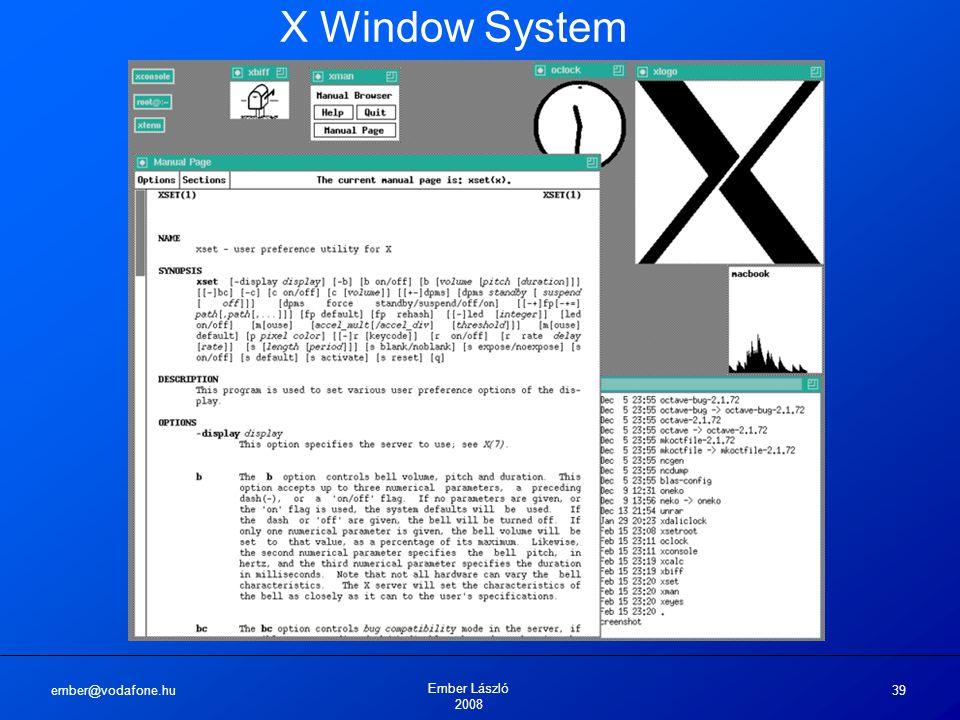 ember@vodafone.hu Ember László 2008 39 X Window System