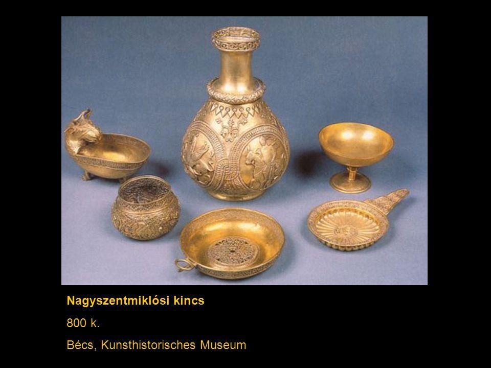 Nagyszentmiklósi kincs 800 k. Bécs, Kunsthistorisches Museum