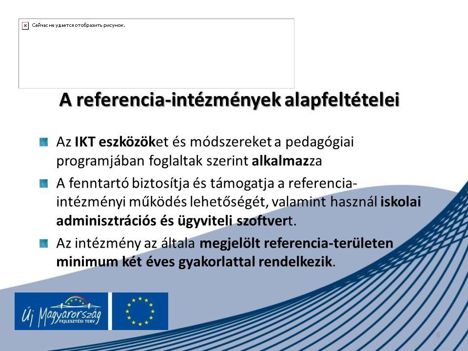 A referencia-intézmények alapfeltételei Az IKT eszközöket és módszereket a pedagógiai programjában foglaltak szerint alkalmazza A fenntartó biztosítja