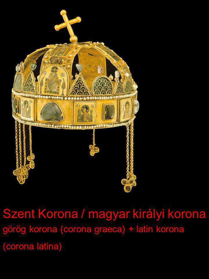 Szent Korona / magyar királyi korona görög korona (corona graeca) + latin korona (corona latina)