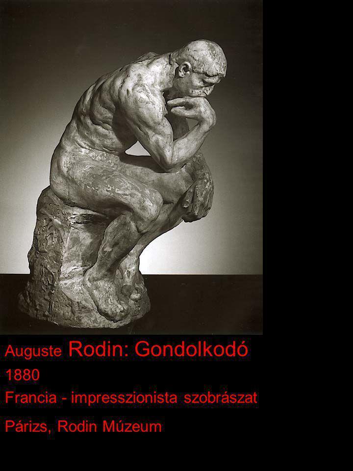 Auguste Rodin: Gondolkodó 1880 Francia - impresszionista szobrászat Párizs, Rodin Múzeum