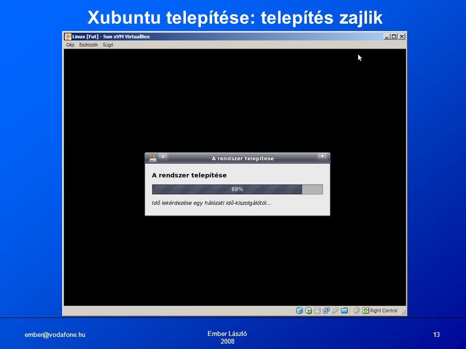 ember@vodafone.hu Ember László 2008 13 Xubuntu telepítése: telepítés zajlik