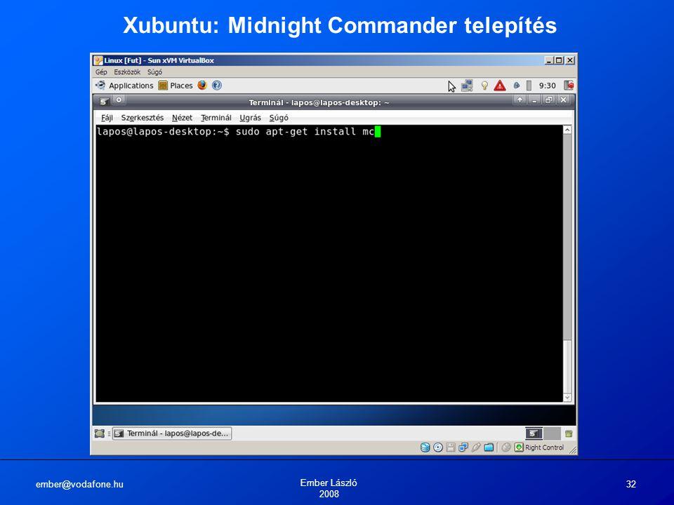 ember@vodafone.hu Ember László 2008 32 Xubuntu: Midnight Commander telepítés