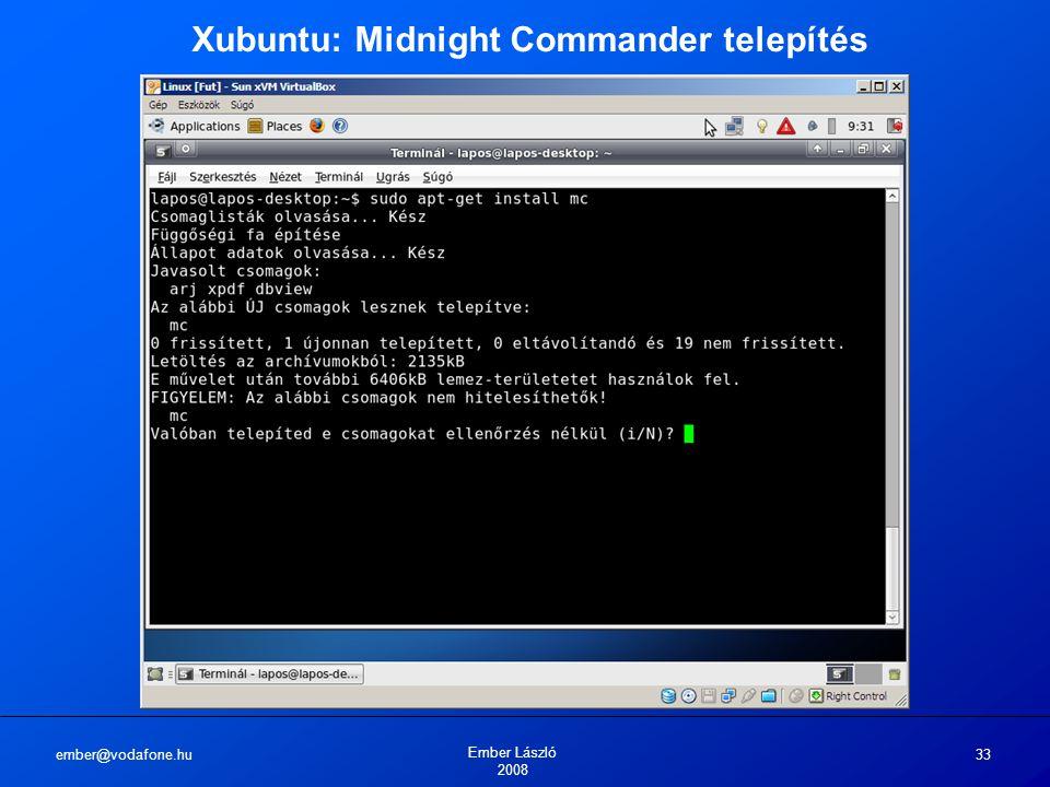 ember@vodafone.hu Ember László 2008 33 Xubuntu: Midnight Commander telepítés