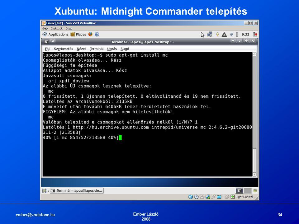 ember@vodafone.hu Ember László 2008 34 Xubuntu: Midnight Commander telepítés