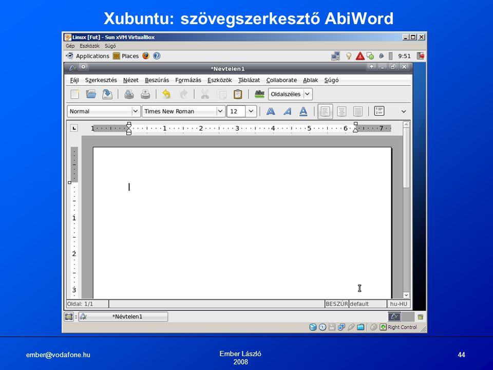 ember@vodafone.hu Ember László 2008 44 Xubuntu: szövegszerkesztő AbiWord