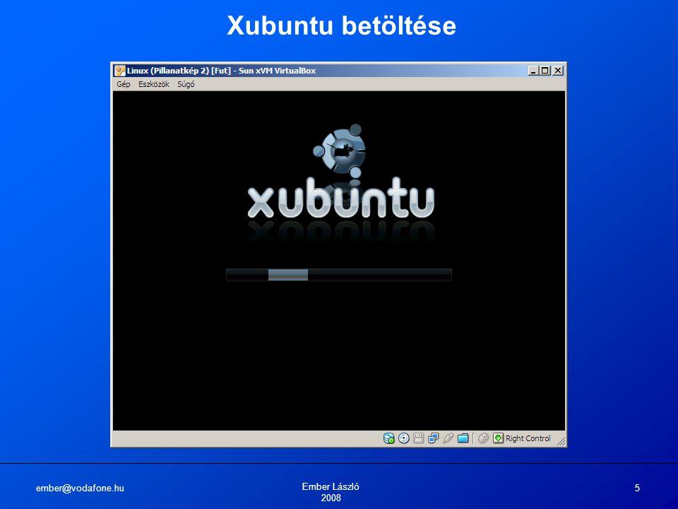 ember@vodafone.hu Ember László 2008 5 Xubuntu betöltése