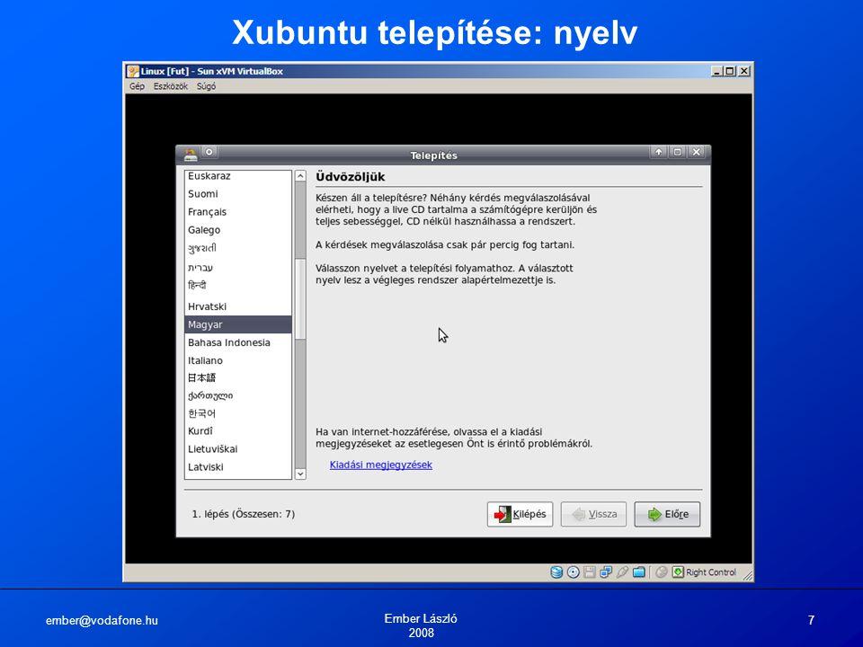 ember@vodafone.hu Ember László 2008 7 Xubuntu telepítése: nyelv