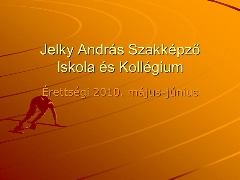 Jelky András Szakképző Iskola és Kollégium Érettségi 2010. május-június