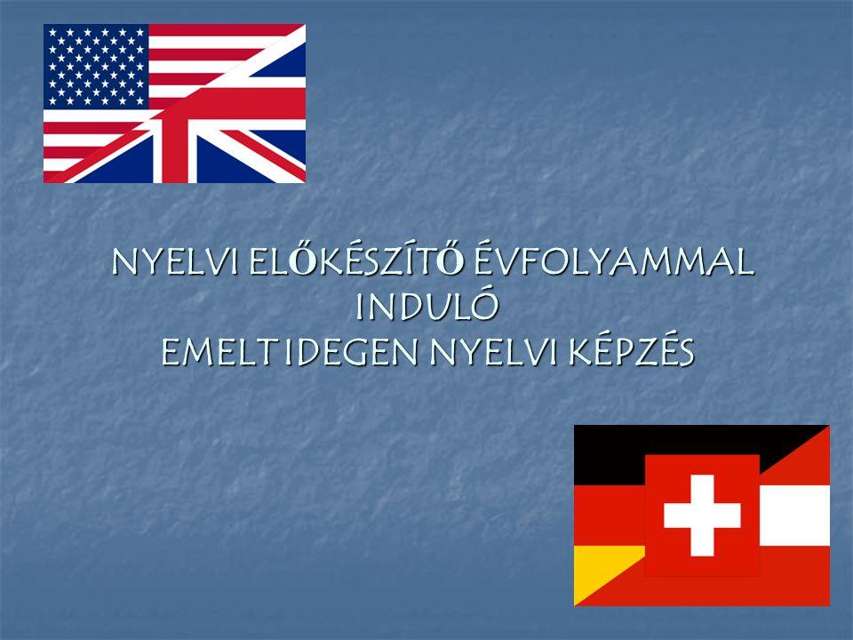  Idegen nyelvek: - első idegen nyelv angol vagy német - második idegen nyelv a 10.