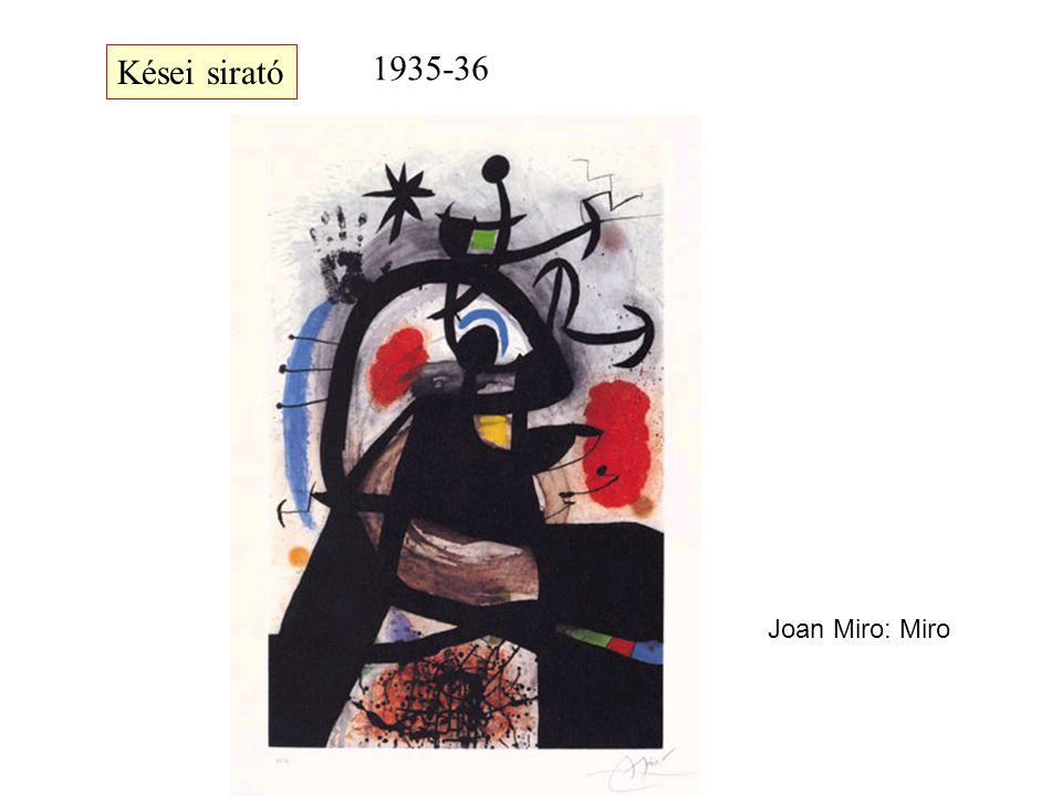 Kései sirató 1935-36 Joan Miro: Miro