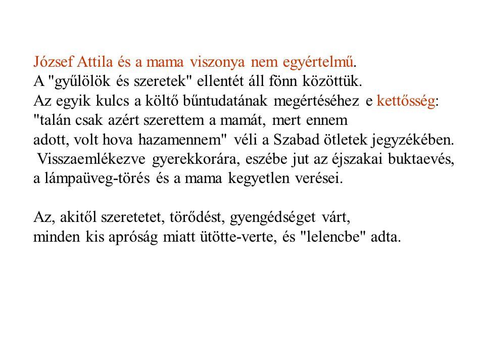 József Attila és a mama viszonya nem egyértelmű. A