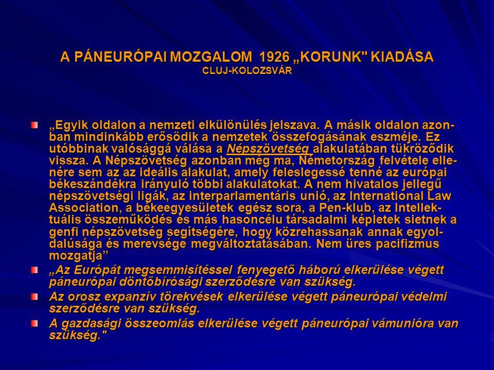 """A PÁNEURÓPAI MOZGALOM 1926 """"KORUNK KIADÁSA CLUJ-KOLOZSVÁR """"Egyik oldalon a nemzeti elkülönülés jelszava."""