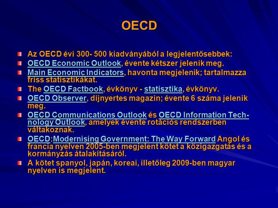 OECD Az OECD évi 300- 500 kiadványából a legjelentősebbek: OECD Economic OutlookOECD Economic Outlook, évente kétszer jelenik meg.