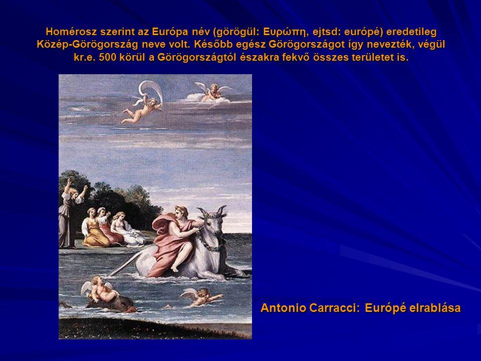 Homérosz szerint az Európa név (görögül: Ευρώπη, ejtsd: európé) eredetileg Közép-Görögország neve volt. Később egész Görögországot így nevezték, végül