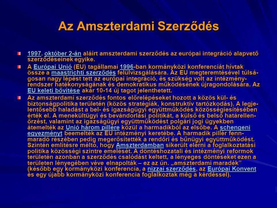 Az Amszterdami Szerződés 19971997. október 2-án aláírt amszterdami szerződés az európai integráció alapvető szerződéseinek egyike. október 2-án 1997ok