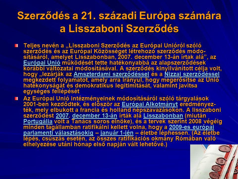 """Szerződés a 21. századi Európa számára a Lisszaboni Szerződés Teljes nevén a """"Lisszaboni Szerződés az Európai Unióról szóló szerződés és az Európai Kö"""