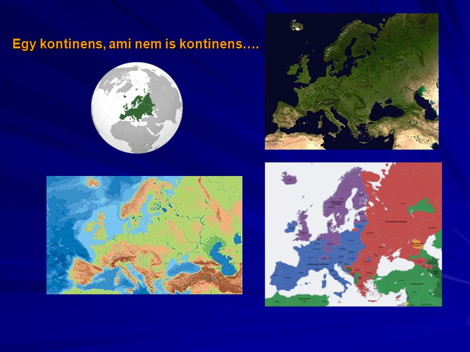 De mi is alakította Európát Európává.