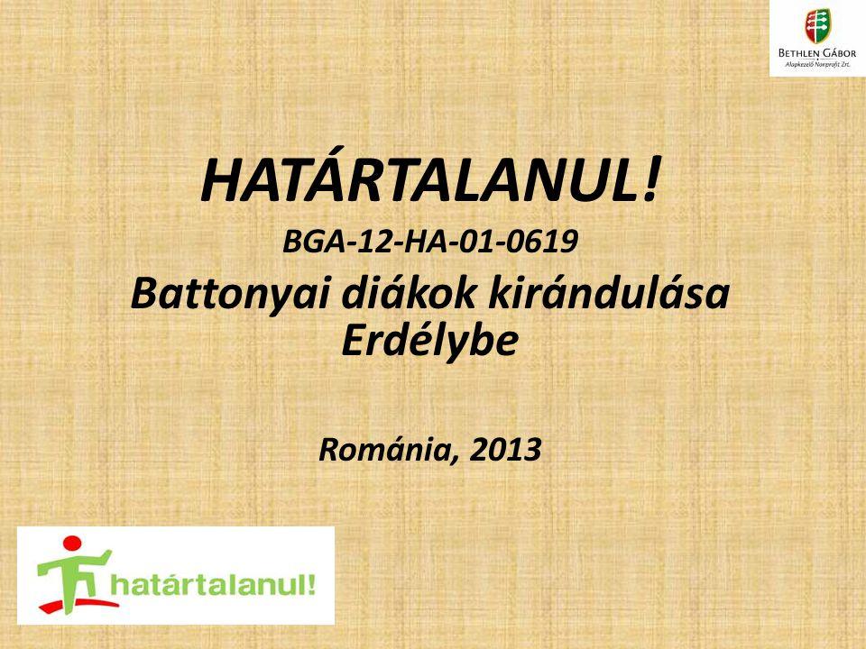 HATÁRTALANUL! BGA-12-HA-01-0619 Battonyai diákok kirándulása Erdélybe Románia, 2013