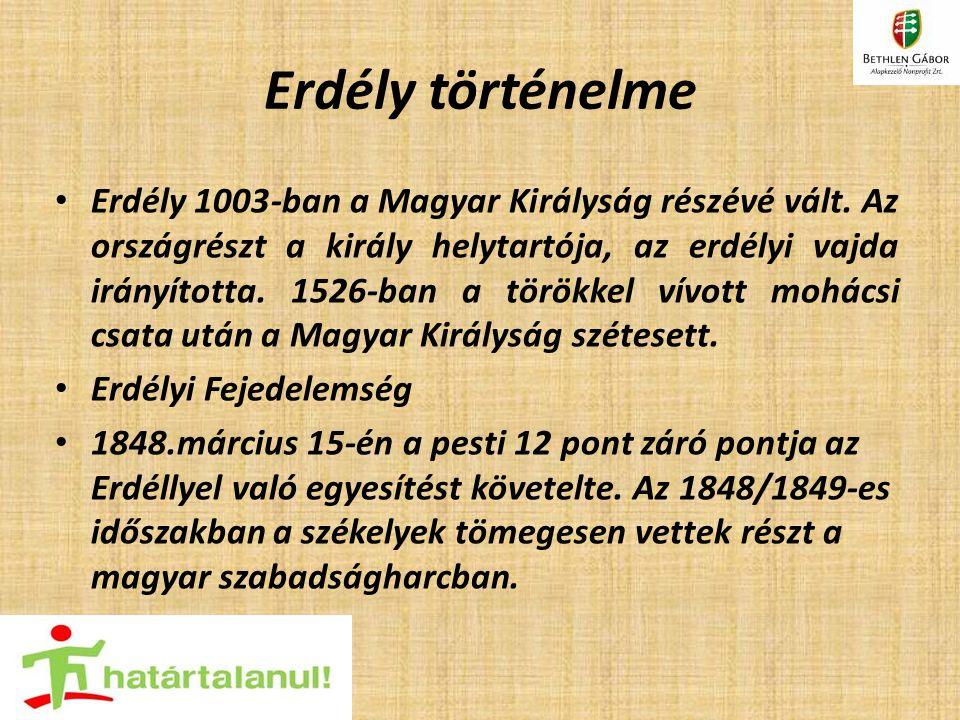 Erdély történelme Erdély 1003-ban a Magyar Királyság részévé vált. Az országrészt a király helytartója, az erdélyi vajda irányította. 1526-ban a török