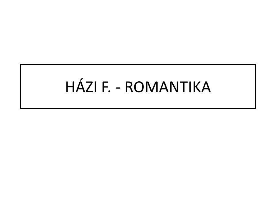 HÁZI F. - ROMANTIKA