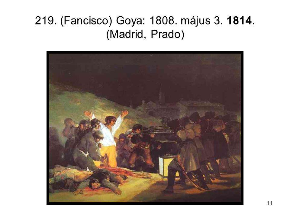11 219. (Fancisco) Goya: 1808. május 3. 1814. (Madrid, Prado)