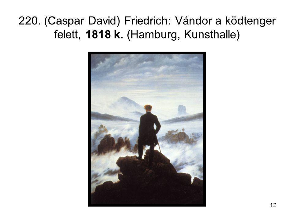 12 220. (Caspar David) Friedrich: Vándor a ködtenger felett, 1818 k. (Hamburg, Kunsthalle)