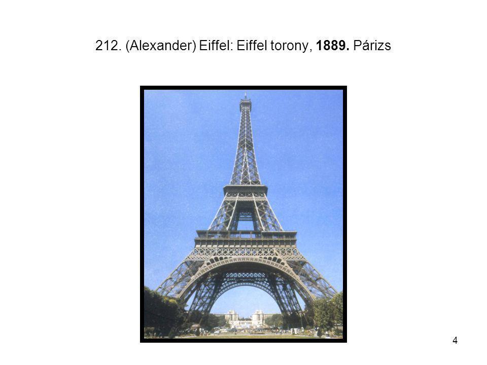 4 212. (Alexander) Eiffel: Eiffel torony, 1889. Párizs