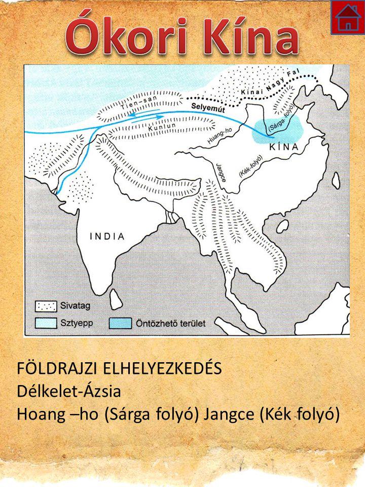 FÖLDRAJZI ELHELYEZKEDÉS Délkelet-Ázsia Hoang –ho (Sárga folyó) Jangce (Kék folyó)