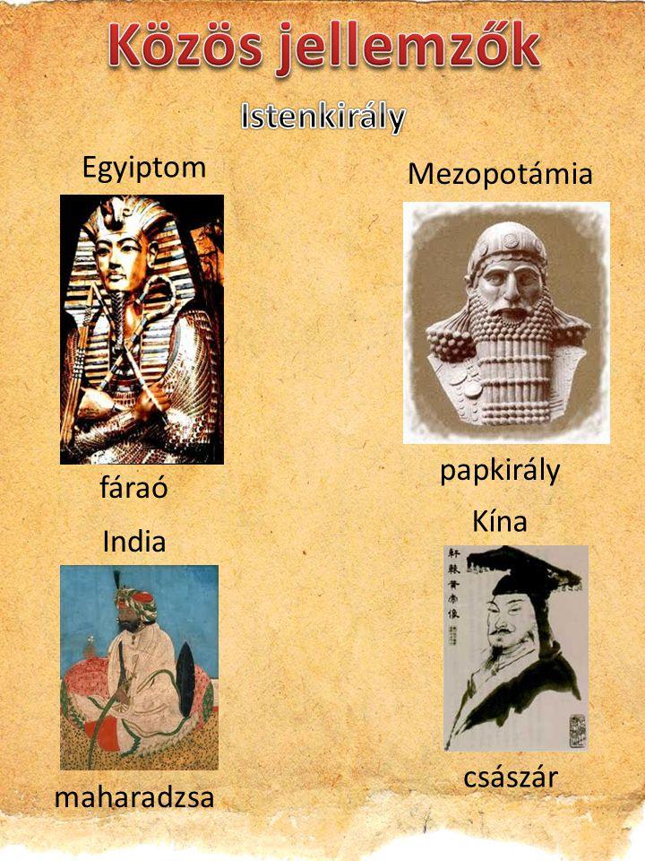 Egyiptom Mezopotámia India Kína papkirály császár fáraó maharadzsa
